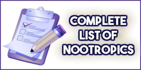 Complete List Of Nootropics for Focus, Attention, Memory
